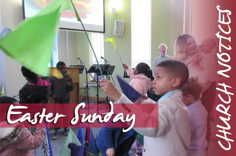 Notices: Easter Sunday - 21st April 2019