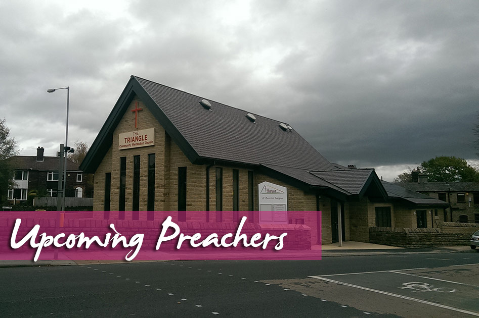 Upcoming Preachers at The Triangle Community Church